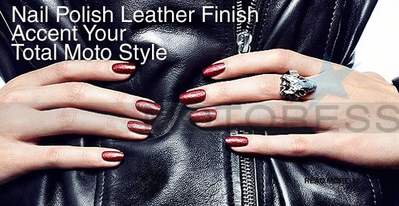 Biker Style Leather Effect Nail Polish Woman Motorcycle Enthusiast